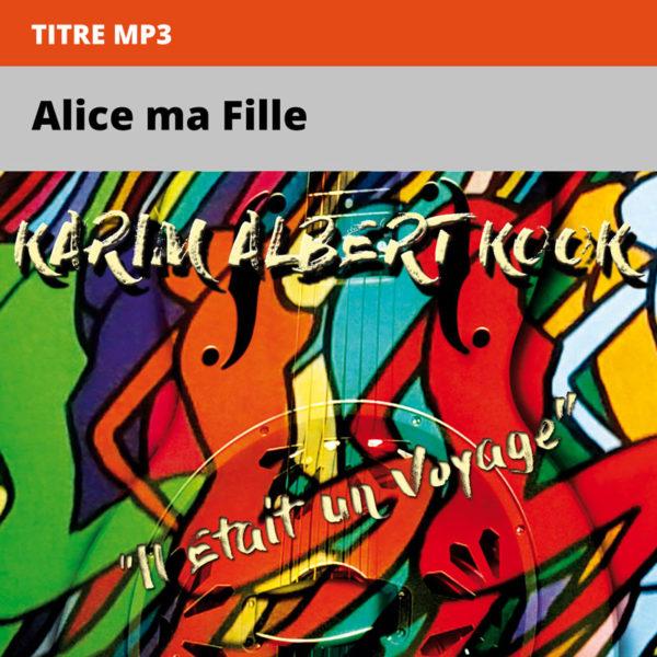 Karim-Albert-Kook---il-était-un-voyage---Alice-ma-Fille