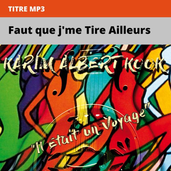 Karim-Albert-Kook---il-était-un-voyage---Faut-que-j'me-Tire-Ailleurs
